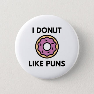 I Donut Like Puns 6 Cm Round Badge