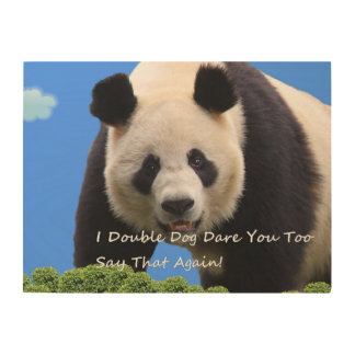 I Double Dog Dare You Too Say That Again! Wood Prints