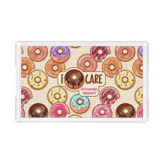 I Doughnut Care Cute Funny Donut Sweet Treats Love Acrylic Tray