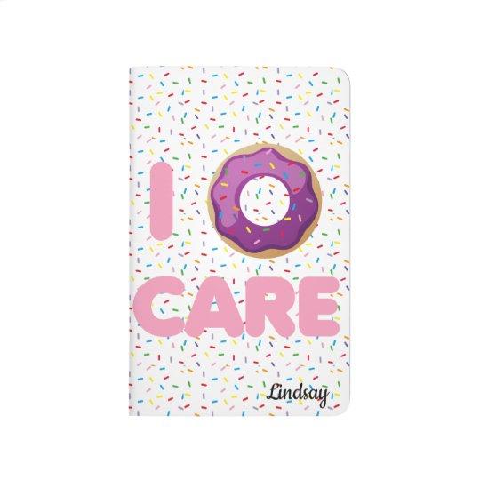I Doughnut Care Journal