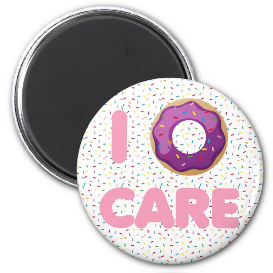 I Doughnut Care Magnet