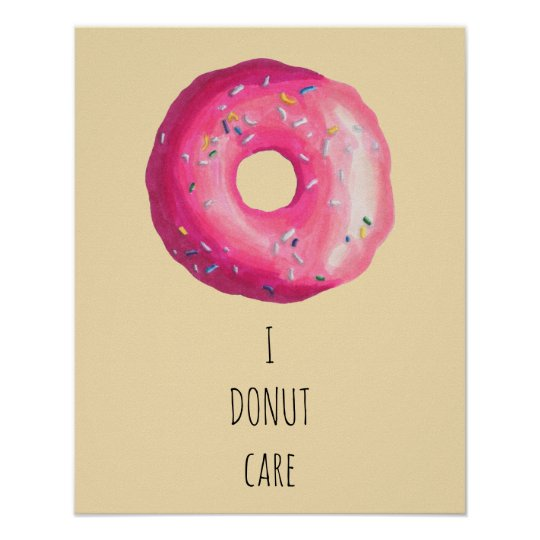 I Doughnut Care Pun - Pink Doughnut With Sprinkles Poster