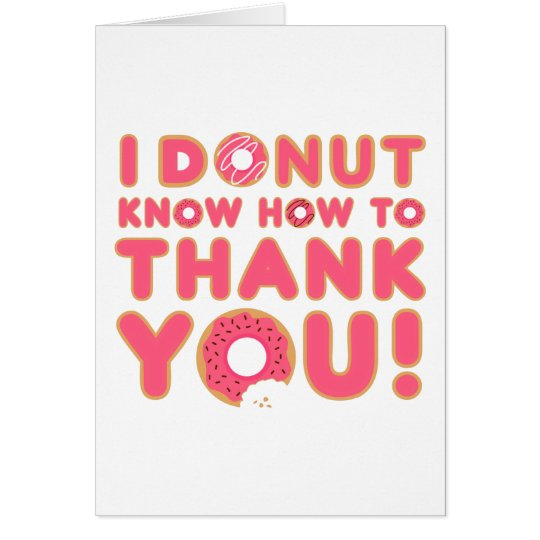 I Doughnut Know How to Thank You Card