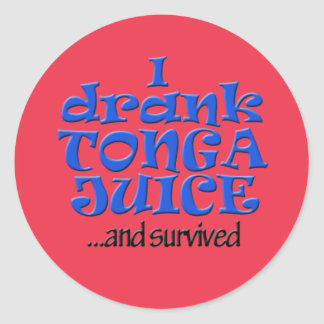 I drank Tonga Juice and survived! Classic Round Sticker