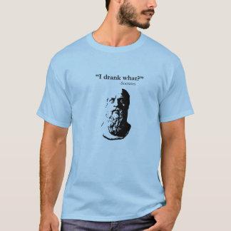 I drank what? T-Shirt