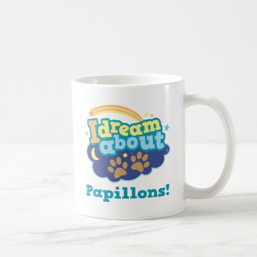 I Dream About Papillons Dog Breed Gift Coffee Mugs