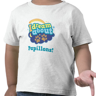 I Dream About Papillons Dog Breed Gift Shirt