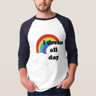 i dream all day T-Shirt