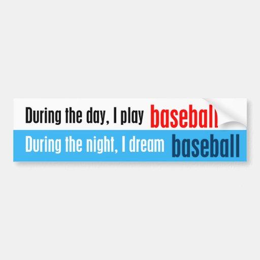 I Dream Baseball Bumper Sticker