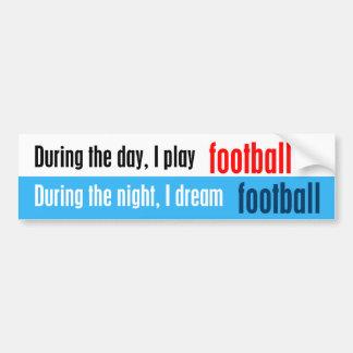 I Dream Football Bumper Stickers