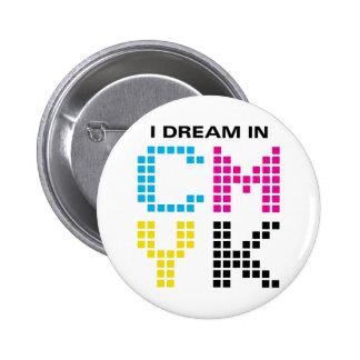 I Dream In CMYK 6 Cm Round Badge