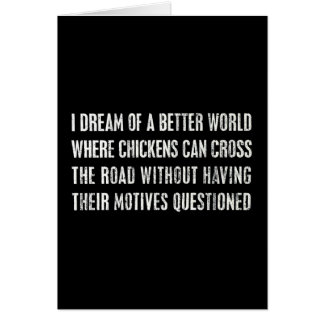 I Dream Of A Better World... Greeting Card