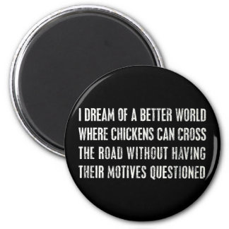 I Dream Of A Better World... Magnet