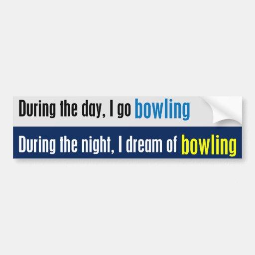 I Dream of Bowling Bumper Sticker