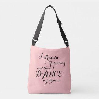 I Dream of Dancing Crossbody Bag