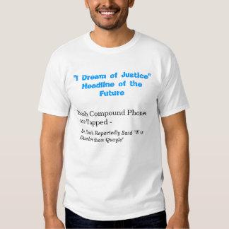 """I Dream of Justice"" Headline of the Future, Bu... Shirts"