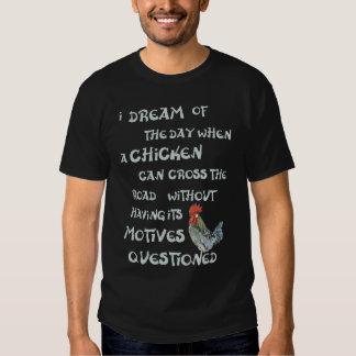I dream of the day... CHICKENS (on dark) Tshirt