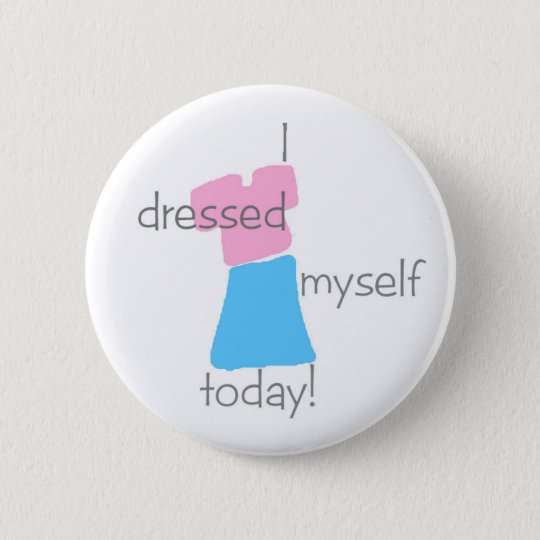 """I Dressed Myself Today"" Button (girls)"