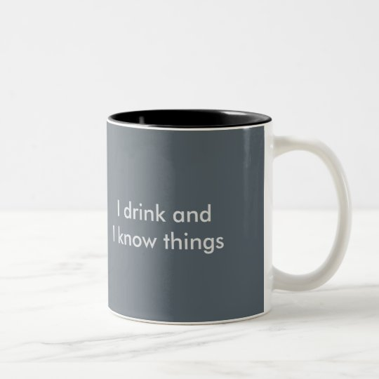 """I drink and I know things"" coffee mug"