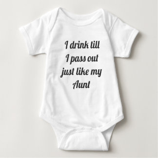 I drink till I pass out just like my aunt. Body Baby Bodysuit
