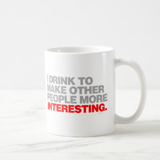 I Drink To Make Other People More Interesting Mugs