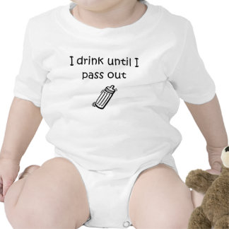 I drink until I pass out baby T Shirt