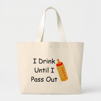 I Drink Until I Pass Out Canvas Bags