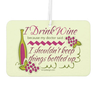 I Drink Wine Funny Quote Car Air Freshener