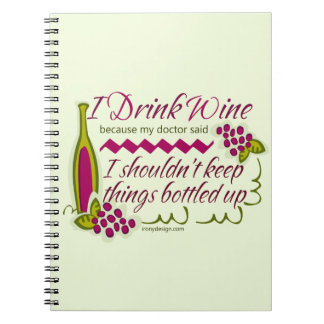 I Drink Wine Funny Quote Notebook