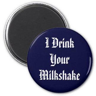 I Drink Your Milkshake 6 Cm Round Magnet