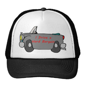 I Drive A Hard Bargain T-Shirts and Tops Cap