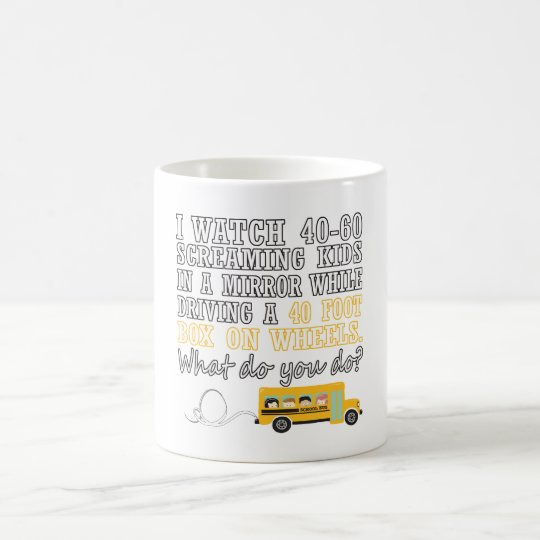 I Drive a School Bus Coffee Mug