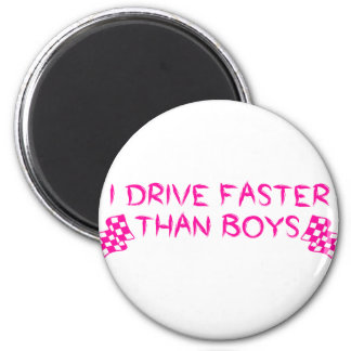 I Drive Faster Than Boys 6 Cm Round Magnet