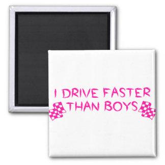 I Drive Faster Than Boys Fridge Magnet