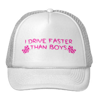 I Drive Faster Than Boys Hats