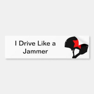 I drive like a Jammer Bumper Sticker
