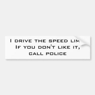 I drive the speed limit bumper sticker