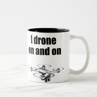 I drone on and on mug