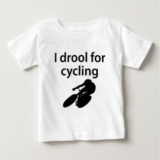 I Drool For Cycling Baby T-Shirt