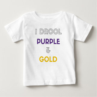 I Drool Purple and Gold Baby T-Shirt