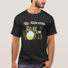 I Drum, iDrum for Band Drummer T-Shirt