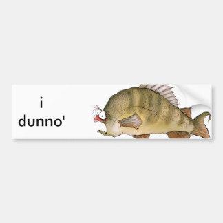 i dunno', tony fernandes bumper sticker