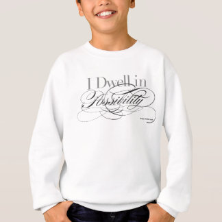 I Dwell in Possibility - Emily Dickinson Quote Sweatshirt