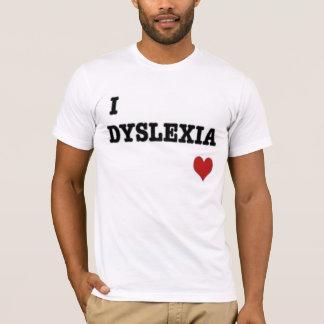 i dyslexia love T-Shirt