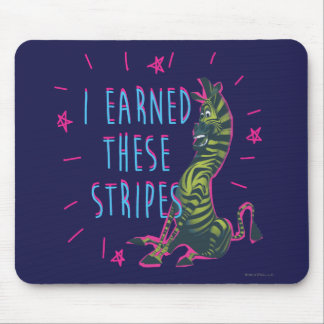 I Earned These Stripes Mouse Mat
