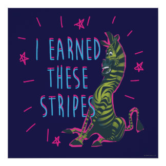 I Earned These Stripes Poster