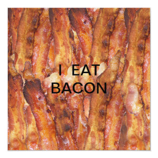 I Eat Bacon Text with Background 13 Cm X 13 Cm Square Invitation Card