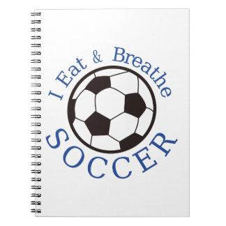 I Eat & Breathe Soccer Notebooks