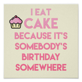 I eat cake! Funny quote Bakery Poster