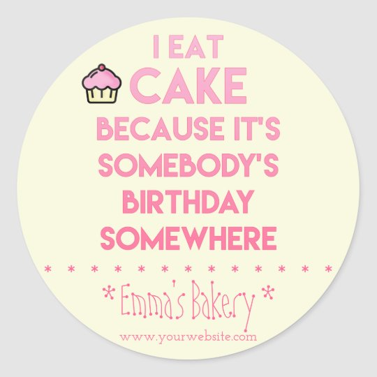 I eat cake! Funny quote Custom Bakery Stickers